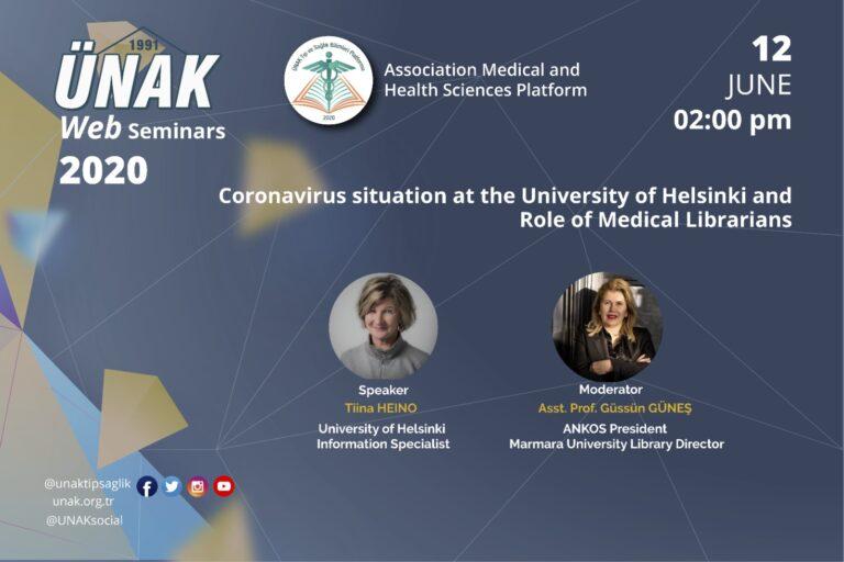 ÜNAK Web Semineri:Helsinki Üniversitesi'nde Koronavirüs Süreci ve Tıp Kütüphanecilerinin Rolleri