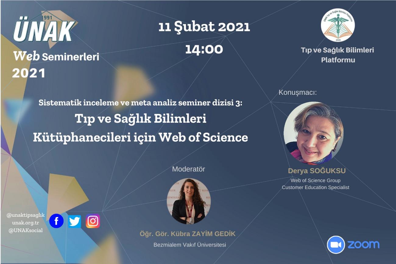 Sistematik İnceleme ve Meta Analiz Seminer Dizisi 3:Tıp ve Sağlık Bilimleri Kütüphanecileri için Web of Science